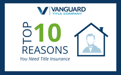 Top 10 Reasons You Need Title Insurance