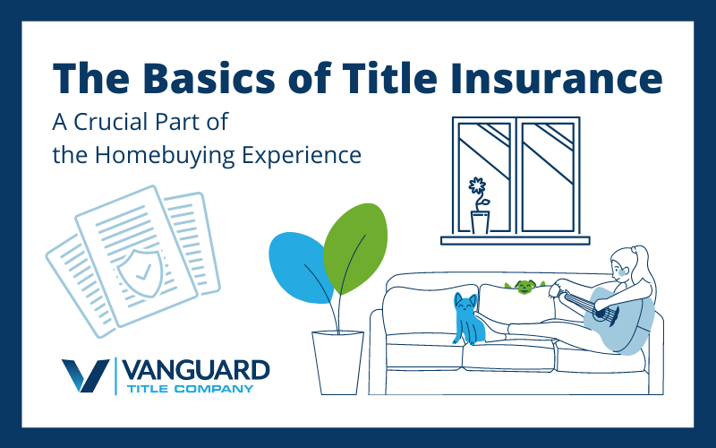 Basics of Title Insurance