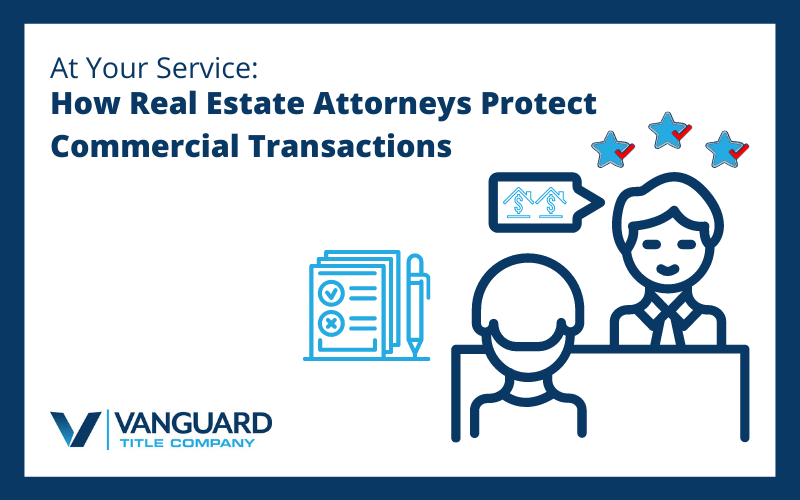 At Your Service: How Real Estate Attorneys Protect Commercial Transactions